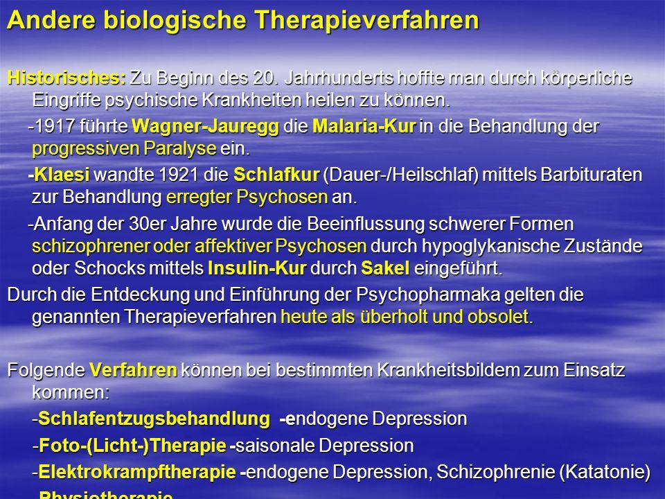 Andere biologische Therapieverfahren Historisches: Zu Beginn des 20. Jahrhunderts hoffte man durch körperliche Eingriffe psychische Krankheiten heilen