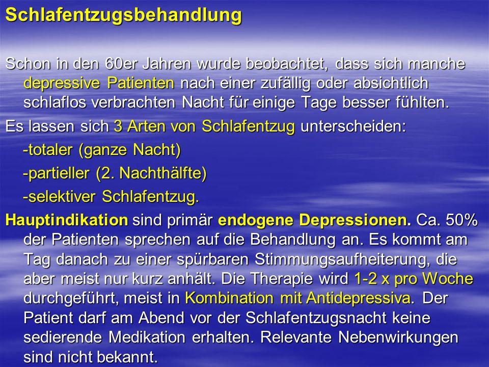 Schlafentzugsbehandlung Schon in den 60er Jahren wurde beobachtet, dass sich manche depressive Patienten nach einer zufällig oder absichtlich schlaflo