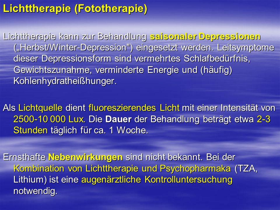Lichttherapie (Fototherapie) Lichttherapie kann zur Behandlung saisonaler Depressionen (Herbst/Winter-Depression