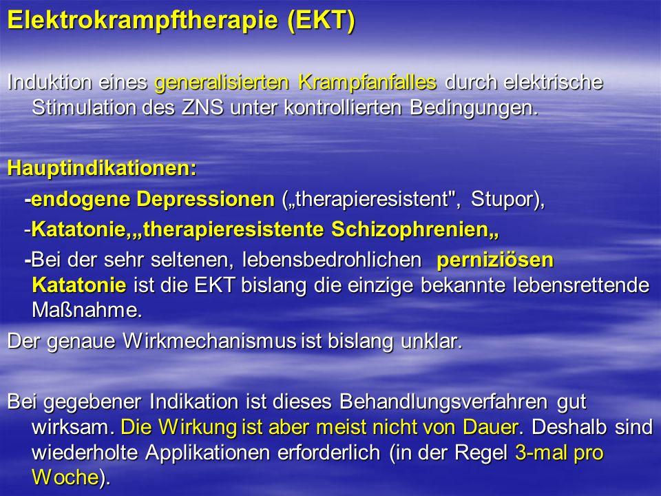 Elektrokrampftherapie (EKT) Induktion eines generalisierten Krampfanfalles durch elektrische Stimulation des ZNS unter kontrollierten Bedingungen. Hau