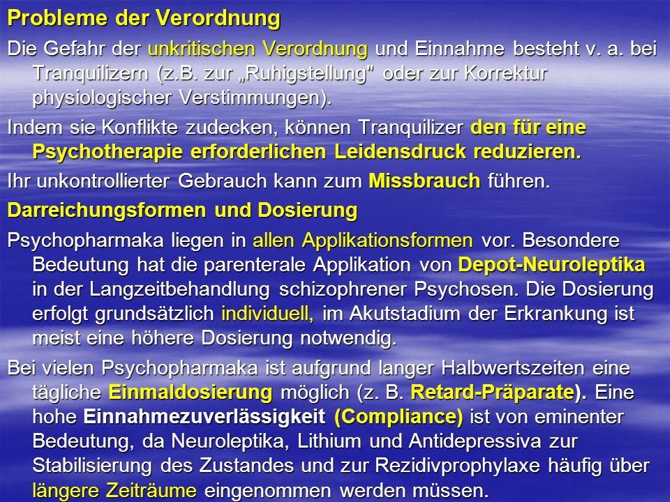 Probleme der Verordnung Die Gefahr der unkritischen Verordnung und Einnahme besteht v. a. bei Tranquilizern (z.B. zur Ruhigstellung
