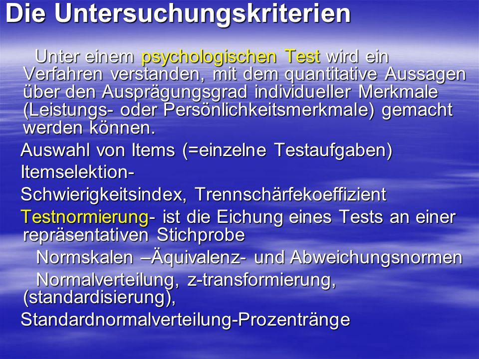 Testgütekriterien Objektivität meint die Unabhängigkeit des Tests von der Person des Testleiters.