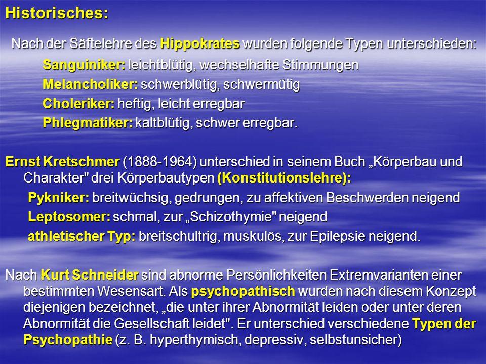 Historisches: Nach der Säftelehre des Hippokrates wurden folgende Typen unterschieden: Nach der Säftelehre des Hippokrates wurden folgende Typen unter