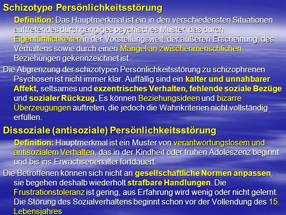 Schizotype Persönlichkeitsstörung Definition: Das Hauptmerkmal ist ein in den verschiedensten Situationen auftretendes durchgängiges psychisches Muste