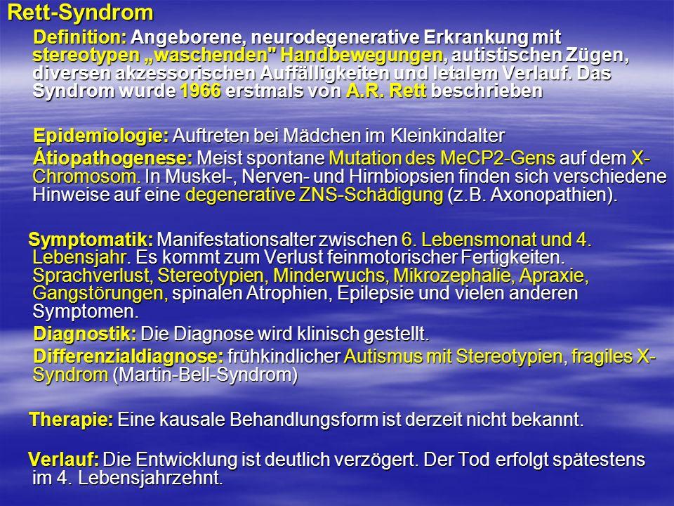 Rett-Syndrom Definition: Angeborene, neurodegenerative Erkrankung mit stereotypen waschenden