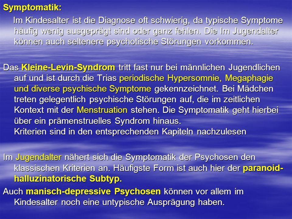 Symptomatik: Im Kindesalter ist die Diagnose oft schwierig, da typische Symptome häufig wenig ausgeprägt sind oder ganz fehlen. Die Im Jugendalter kön