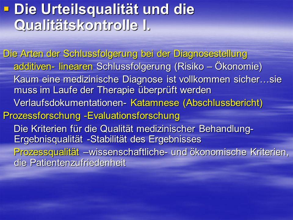 Die Urteilsqualität und die Qualitätskontrolle I. Die Urteilsqualität und die Qualitätskontrolle I. Die Arten der Schlussfolgerung bei der Diagnoseste