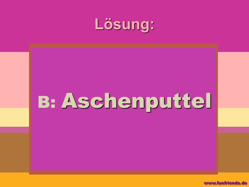 Lösung: Aschenputtel B: Aschenputtel