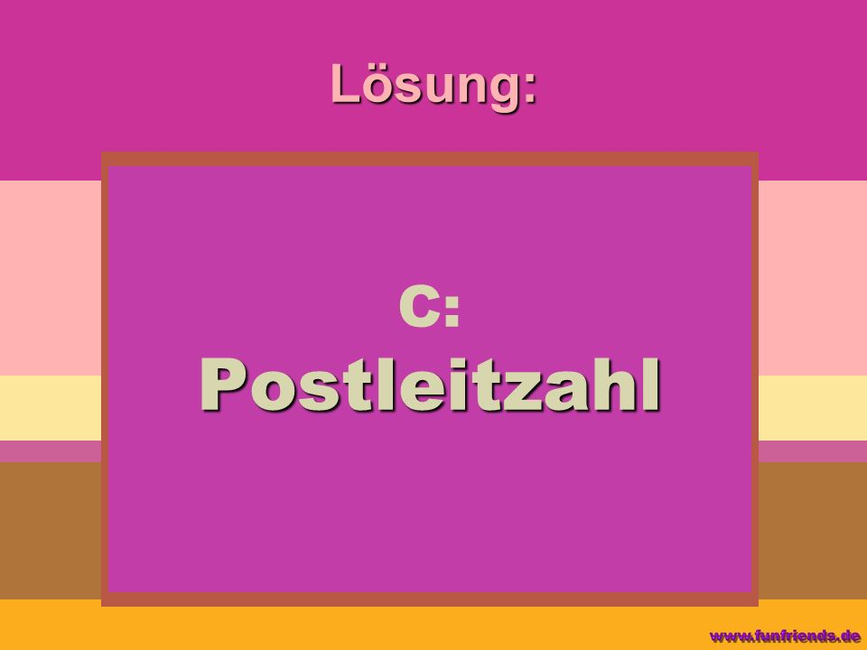 Lösung: Postleitzahl C: Postleitzahl