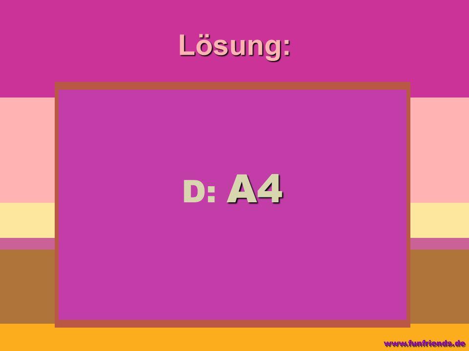 Lösung: A4 D: A4