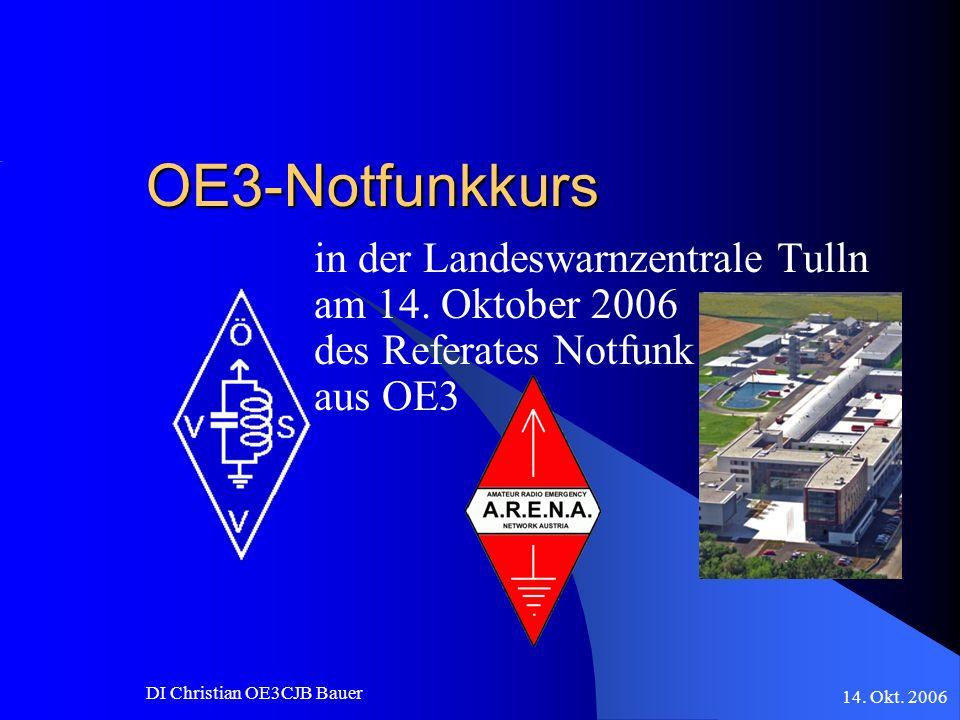 14. Okt. 2006 DI Christian OE3CJB Bauer OE3-Notfunkkurs in der Landeswarnzentrale Tulln am 14. Oktober 2006 des Referates Notfunk aus OE3