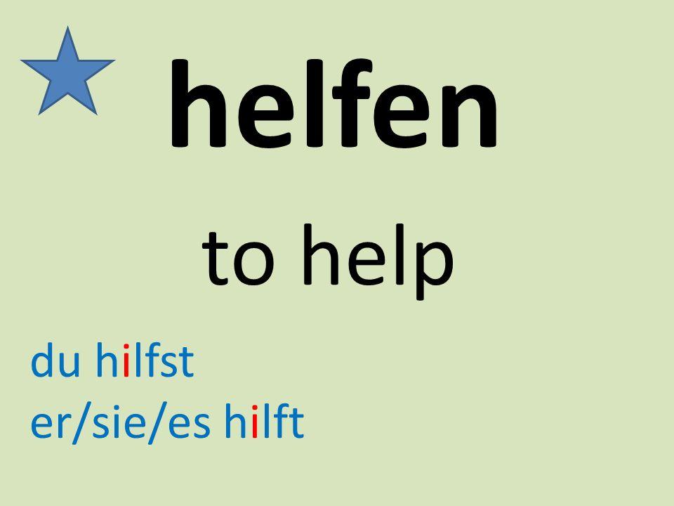 helfen to help du hilfst er/sie/es hilft