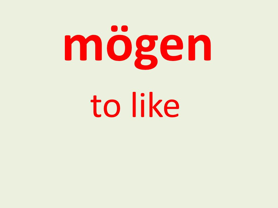 mögen to like