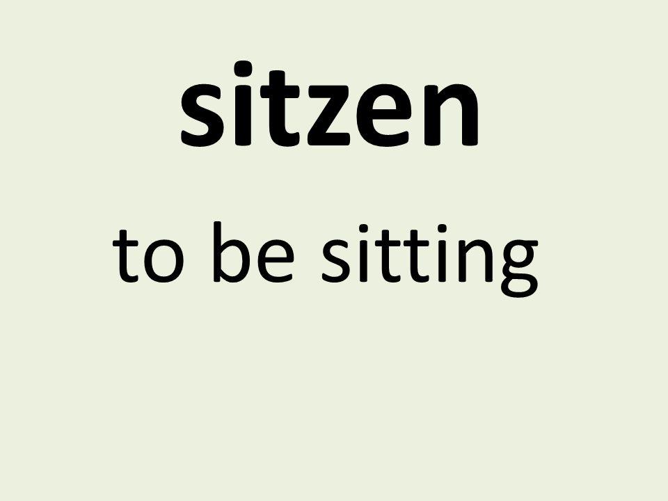 sitzen to be sitting