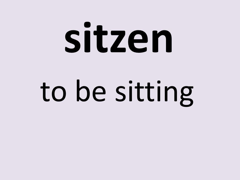 sitzen to be sitting