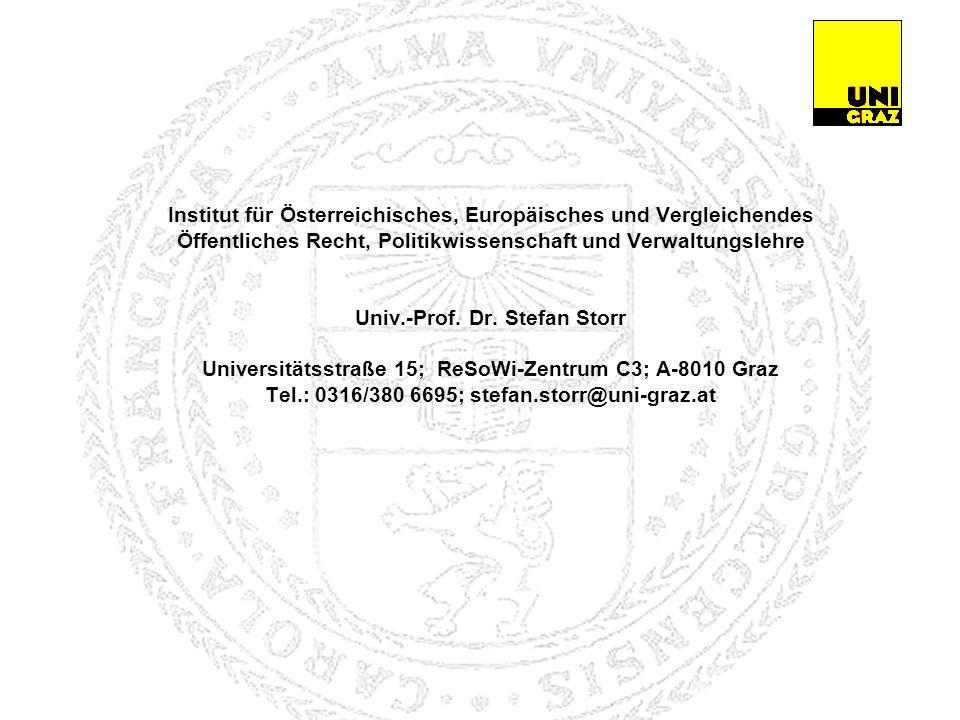 10 Institut für Österreichisches, Europäisches und Vergleichendes Öffentliches Recht, Politikwissenschaft und Verwaltungslehre Univ.-Prof. Dr. Stefan