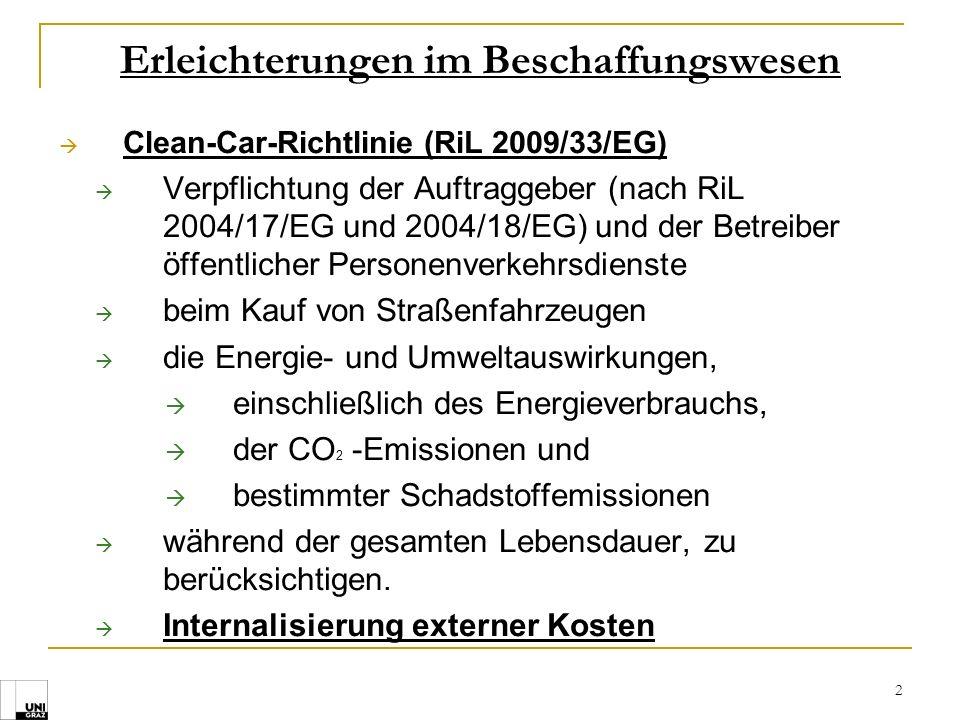 2 Erleichterungen im Beschaffungswesen Clean-Car-Richtlinie (RiL 2009/33/EG) Verpflichtung der Auftraggeber (nach RiL 2004/17/EG und 2004/18/EG) und d