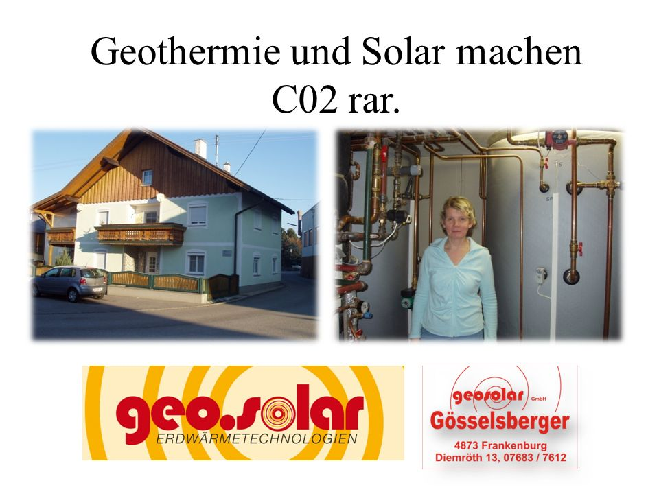 Geothermie und Solar machen C02 rar.
