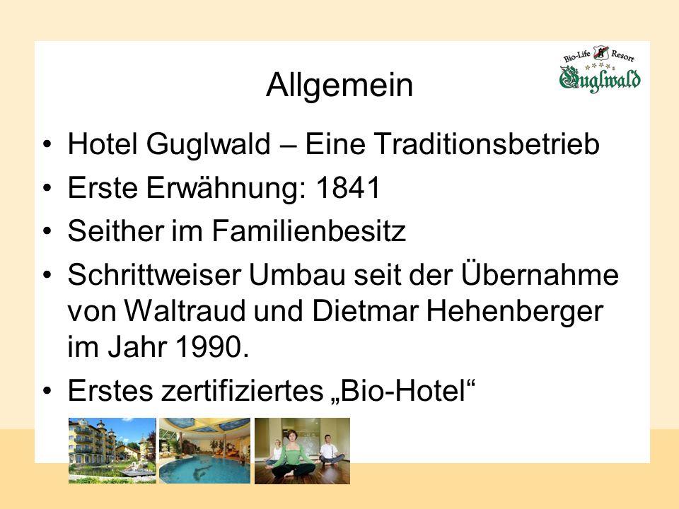 Allgemein Hotel Guglwald – Eine Traditionsbetrieb Erste Erwähnung: 1841 Seither im Familienbesitz Schrittweiser Umbau seit der Übernahme von Waltraud und Dietmar Hehenberger im Jahr 1990.