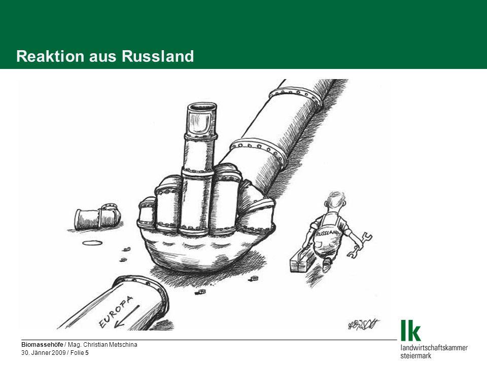 Biomassehöfe / Mag. Christian Metschina 30. Jänner 2009 / Folie 5 Reaktion aus Russland