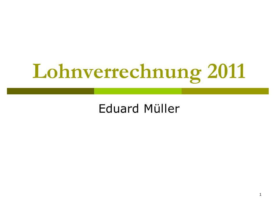 1 Lohnverrechnung 2011 Eduard Müller