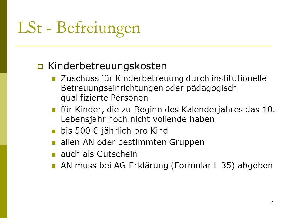 13 LSt - Befreiungen Kinderbetreuungskosten Zuschuss für Kinderbetreuung durch institutionelle Betreuungseinrichtungen oder pädagogisch qualifizierte Personen für Kinder, die zu Beginn des Kalenderjahres das 10.