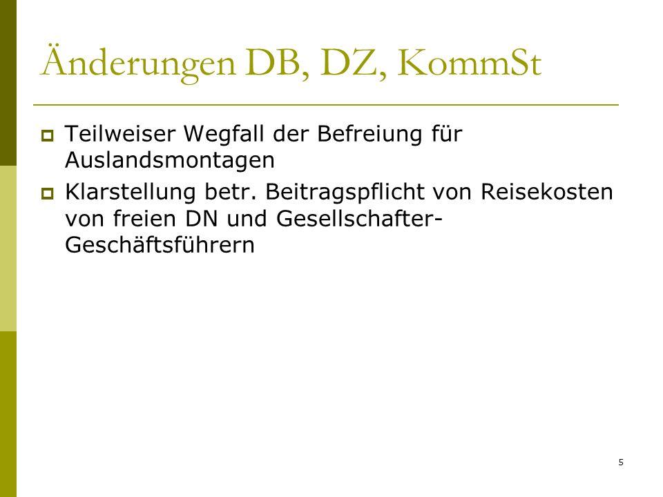 5 Änderungen DB, DZ, KommSt Teilweiser Wegfall der Befreiung für Auslandsmontagen Klarstellung betr.