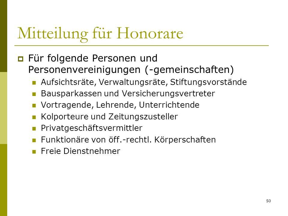 50 Mitteilung für Honorare Für folgende Personen und Personenvereinigungen (-gemeinschaften) Aufsichtsräte, Verwaltungsräte, Stiftungsvorstände Bauspa