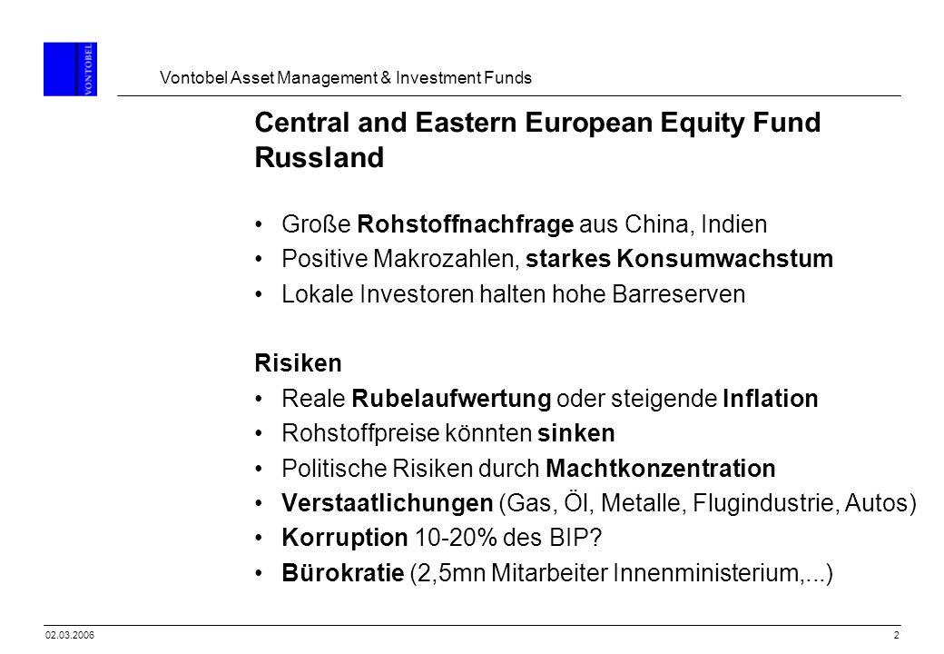 202.03.2006 Central and Eastern European Equity Fund Russland Große Rohstoffnachfrage aus China, Indien Positive Makrozahlen, starkes Konsumwachstum L