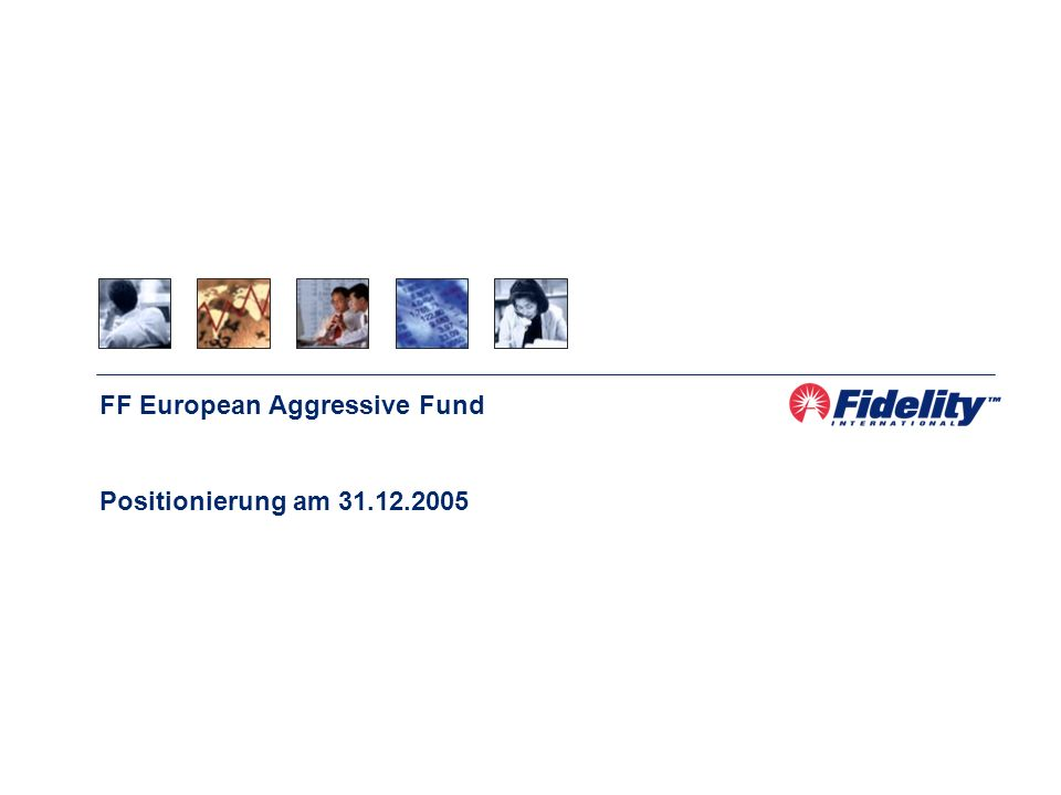 FF European Aggressive Fund Positionierung am 31.12.2005