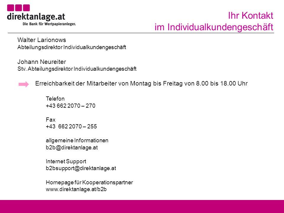 Ihr Kontakt im Individualkundengeschäft Walter Larionows Abteilungsdirektor Individualkundengeschäft Johann Neureiter Stv.