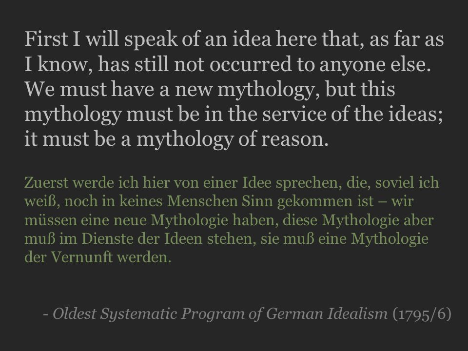 The argument of the Oldest Systematic Program for: the abolition of the state a new mythology * The OSP calls for an ethics for the coming age.