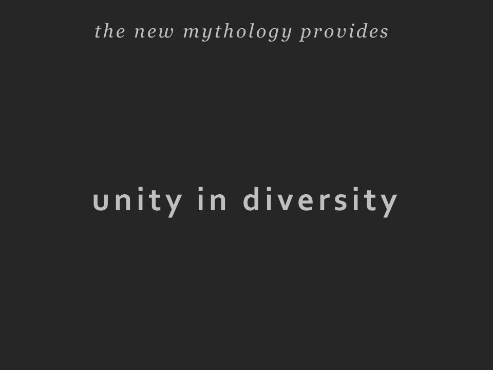 unity in diversity the new mythology provides