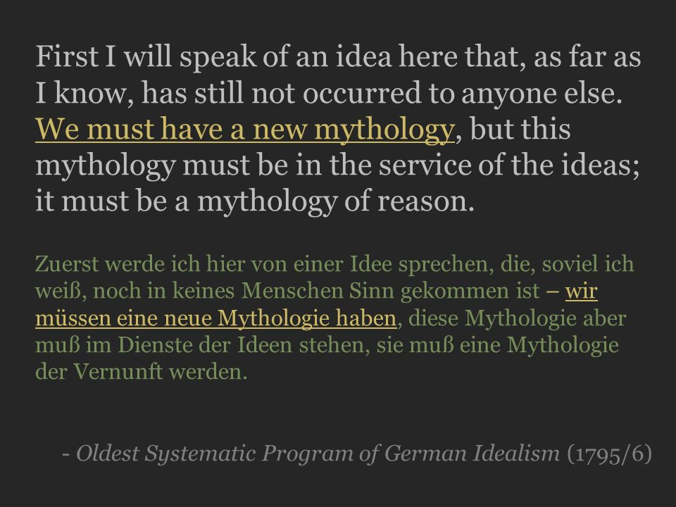 The argument of the Oldest Systematic Program for: the abolition of the state a new mythology * The state is not one of the ideas that make up the ethics, but other ideas are.