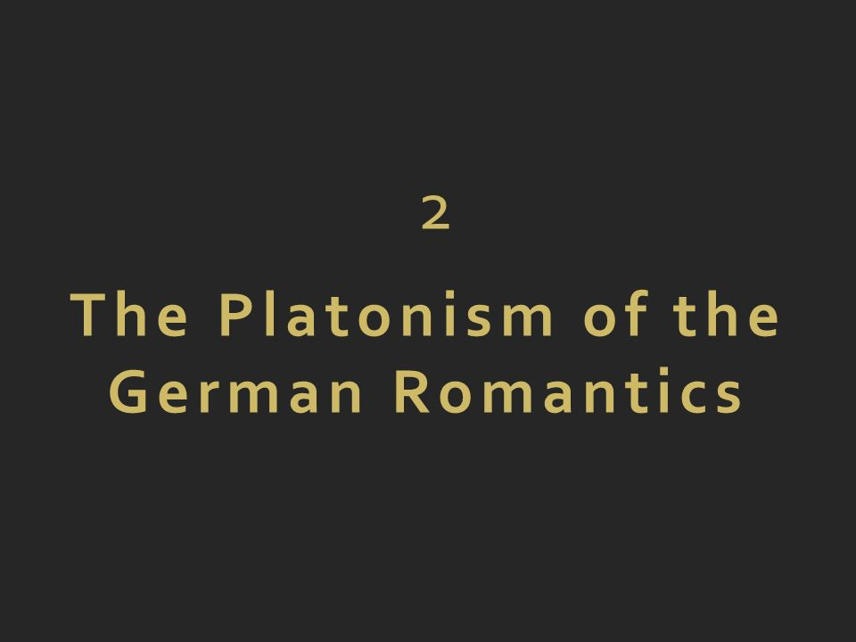 2 The Platonism of the German Romantics