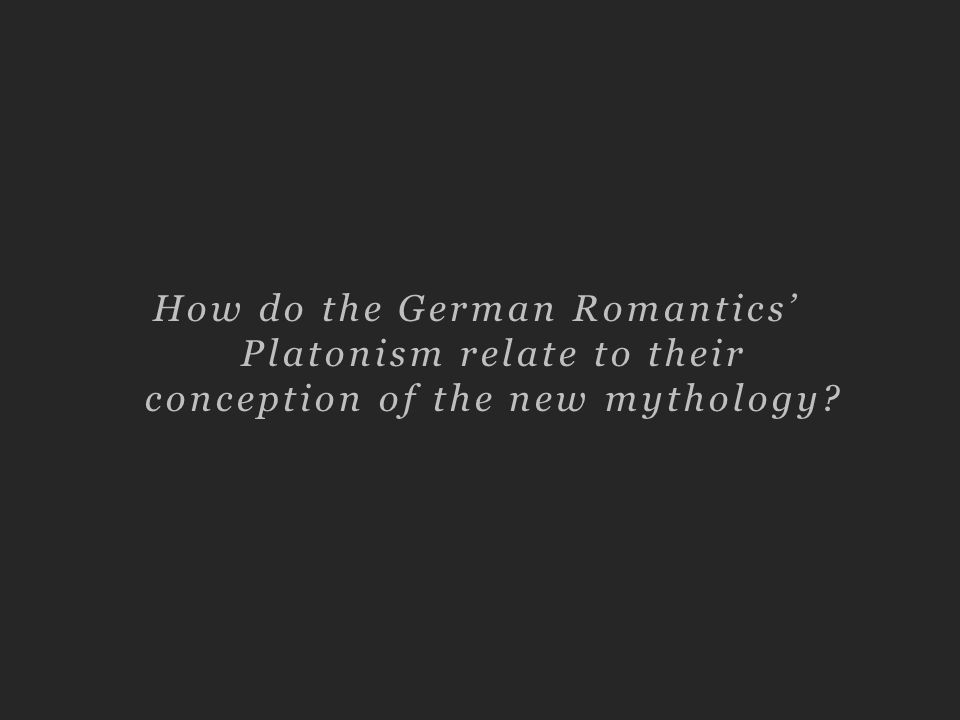 How do the German Romantics Platonism relate to their conception of the new mythology?