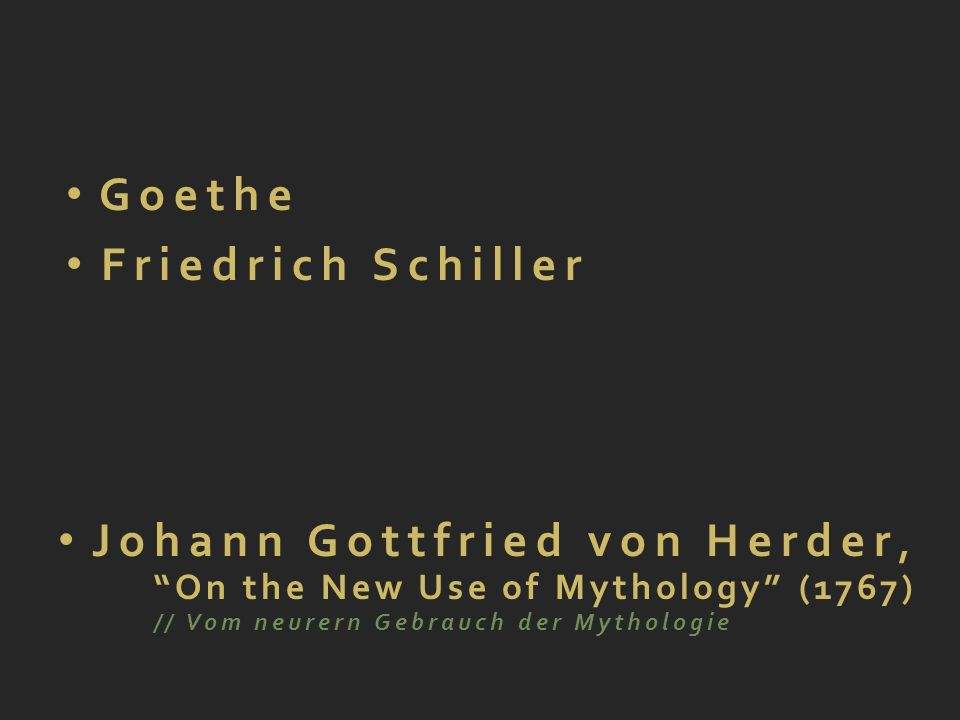 Johann Gottfried von Herder, On the New Use of Mythology (1767) // Vom neurern Gebrauch der Mythologie Goethe Friedrich Schiller