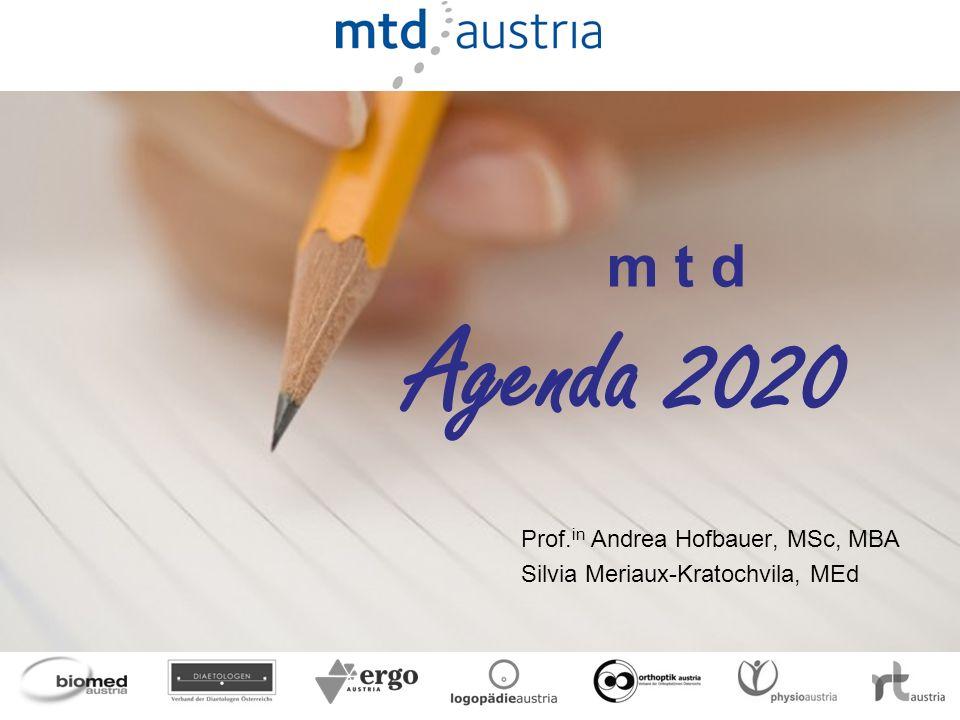 Folie 1 m t d Agenda 2020 Prof. in Andrea Hofbauer, MSc, MBA Silvia Meriaux-Kratochvila, MEd