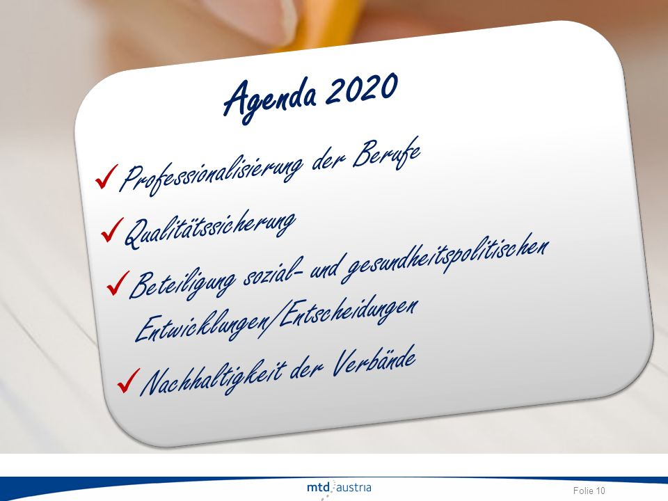 Folie 10 Professionalisierung der Berufe Qualitätssicherung Beteiligung sozial- und gesundheitspolitischen Entwicklungen/Entscheidungen Nachhaltigkeit
