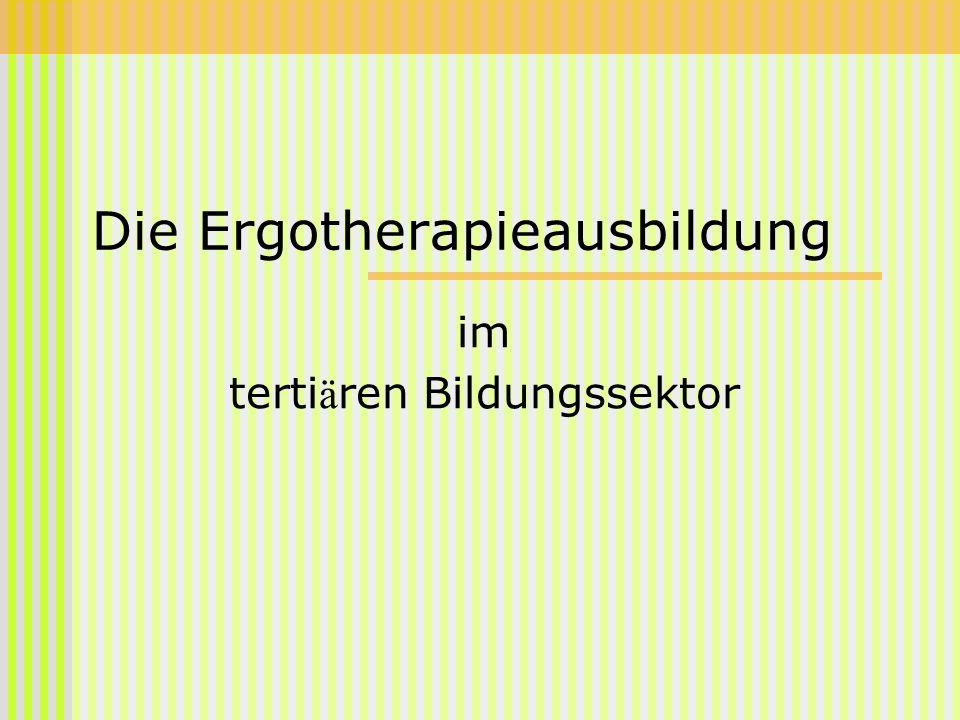 Die Ergotherapieausbildung im terti ä ren Bildungssektor
