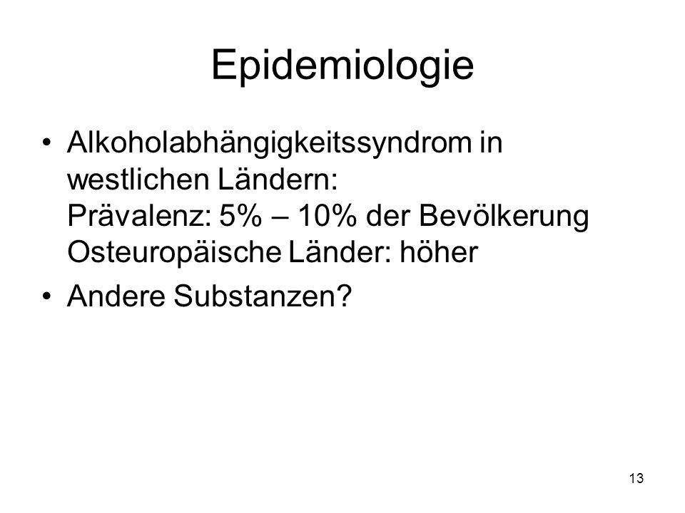Epidemiologie Alkoholabhängigkeitssyndrom in westlichen Ländern: Prävalenz: 5% – 10% der Bevölkerung Osteuropäische Länder: höher Andere Substanzen? 1
