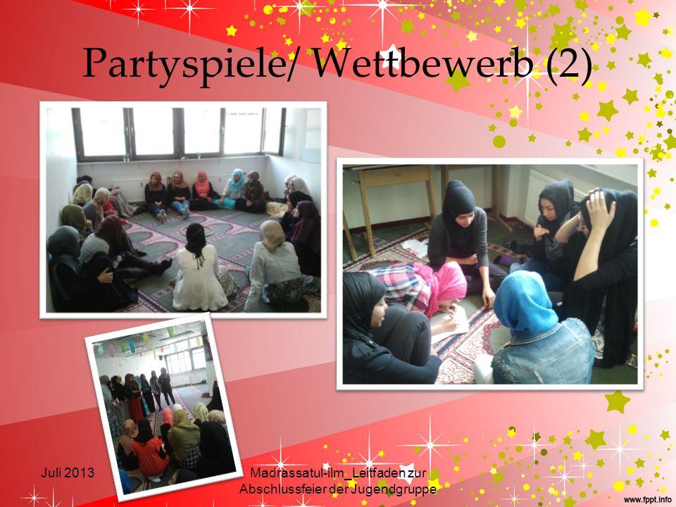 Partyspiele/ Wettbewerb (2) Juli 2013Madrassatul-ilm_Leitfaden zur Abschlussfeier der Jugendgruppe