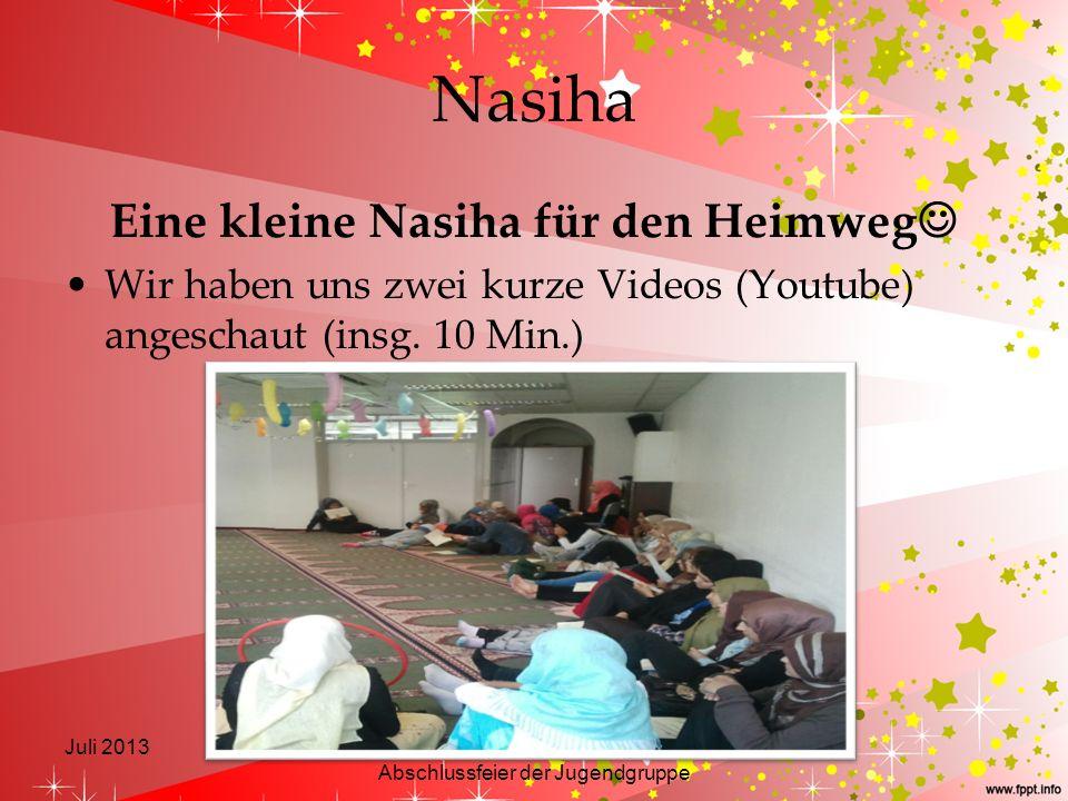 Nasiha Eine kleine Nasiha für den Heimweg Wir haben uns zwei kurze Videos (Youtube) angeschaut (insg. 10 Min.) Juli 2013Madrassatul-ilm_Leitfaden zur