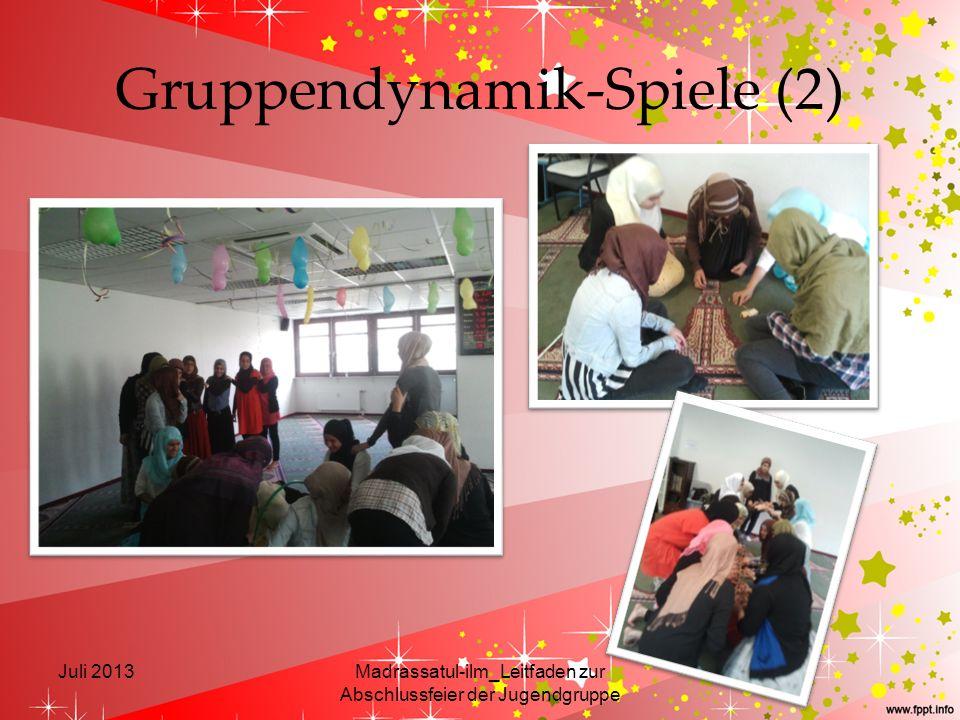 Gruppendynamik-Spiele (2) Juli 2013Madrassatul-ilm_Leitfaden zur Abschlussfeier der Jugendgruppe