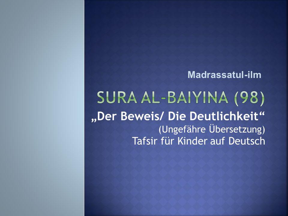 Der Beweis/ Die Deutlichkeit (Ungefähre Übersetzung) Tafsir für Kinder auf Deutsch Madrassatul-ilm