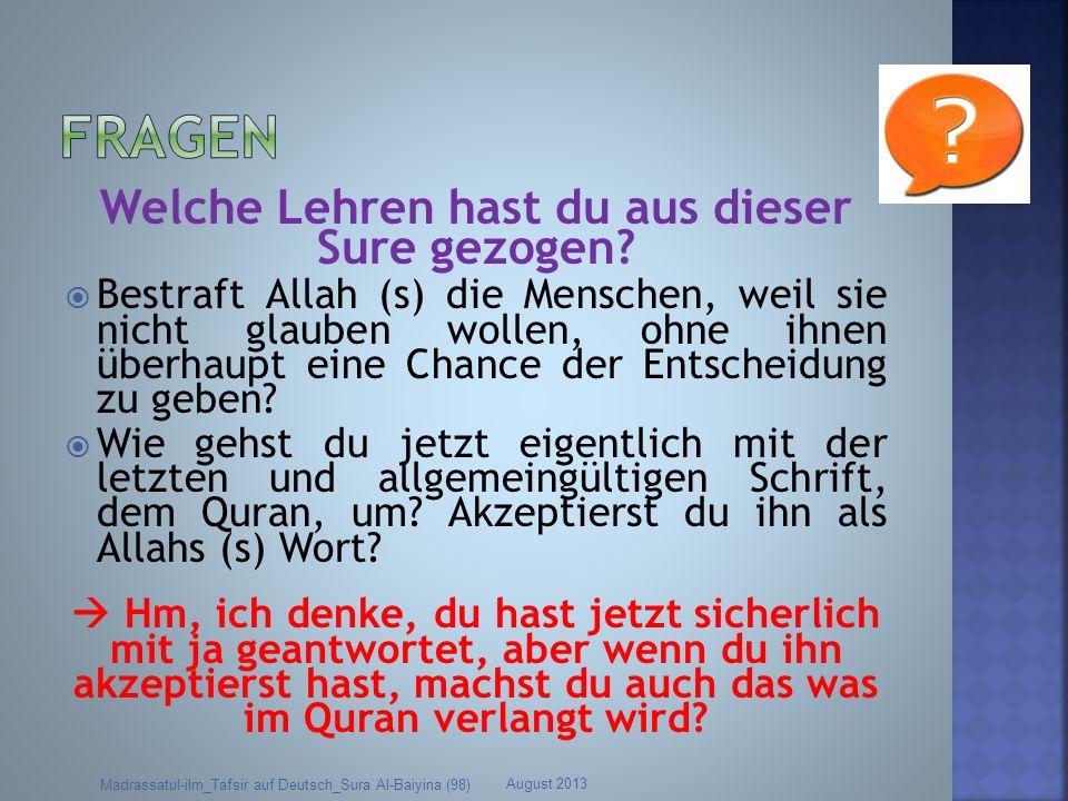 Welche Lehren hast du aus dieser Sure gezogen? Bestraft Allah (s) die Menschen, weil sie nicht glauben wollen, ohne ihnen überhaupt eine Chance der En