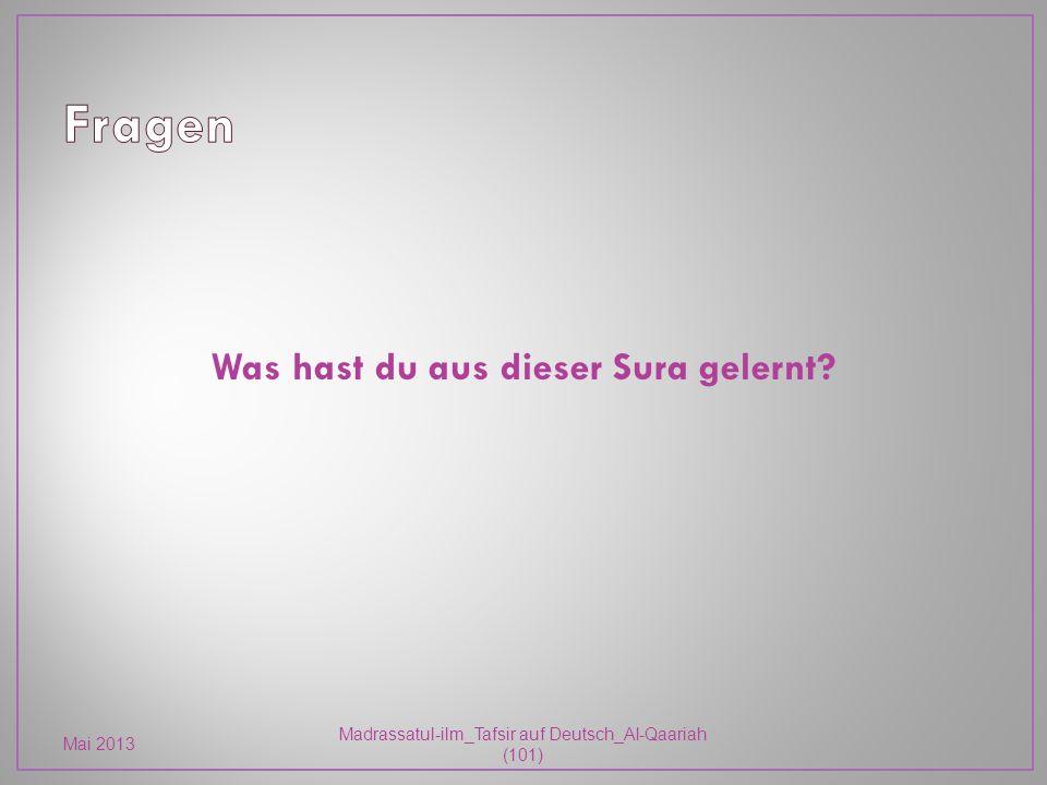 Was hast du aus dieser Sura gelernt Mai 2013 Madrassatul-ilm_Tafsir auf Deutsch_Al-Qaariah (101)