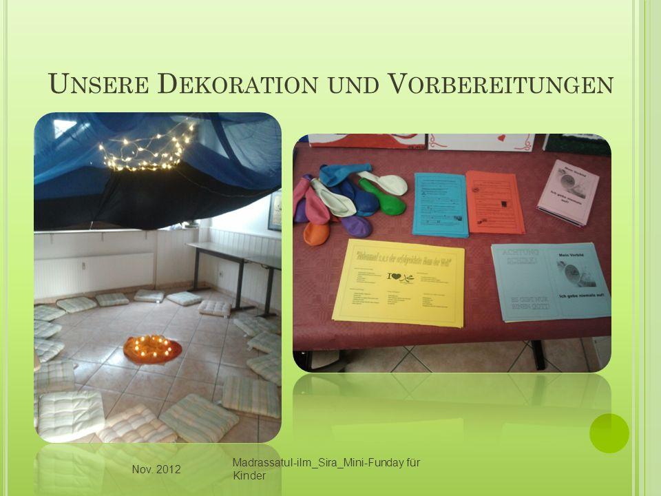 U NSERE D EKORATION UND V ORBEREITUNGEN Nov. 2012 Madrassatul-ilm_Sira_Mini-Funday für Kinder