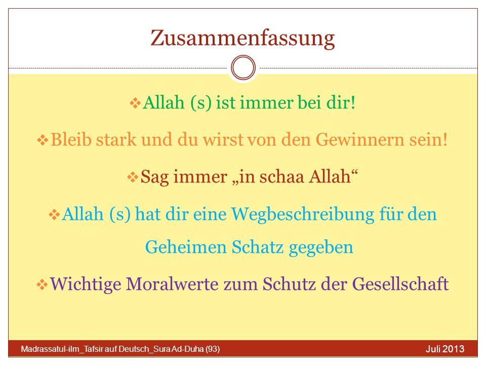 Zusammenfassung Allah (s) ist immer bei dir! Bleib stark und du wirst von den Gewinnern sein! Sag immer in schaa Allah Allah (s) hat dir eine Wegbesch