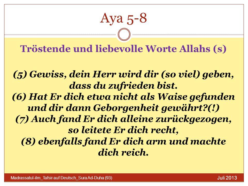 Aya 5-8 (2) Juli 2013 Madrassatul-ilm_Tafsir auf Deutsch_Sura Ad-Duha (93) Auch dir hat Allah (s) die Ehre des Wissens über den Weg der Wahrheit verliehen.